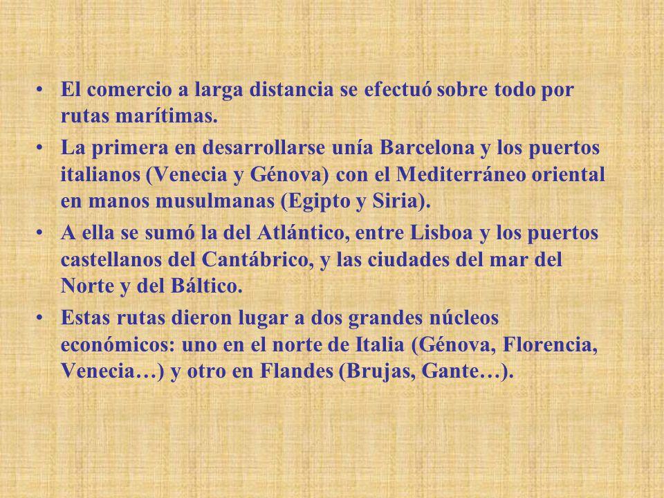 El comercio a larga distancia se efectuó sobre todo por rutas marítimas.
