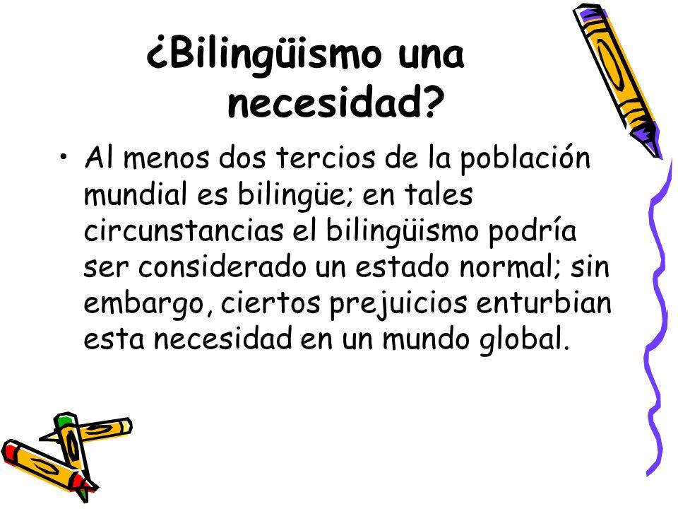 ¿Bilingüismo una necesidad