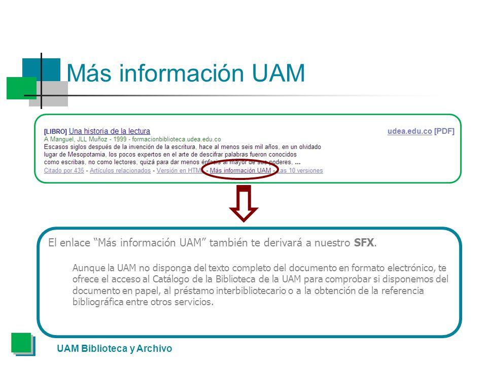 Más información UAM El enlace Más información UAM también te derivará a nuestro SFX.