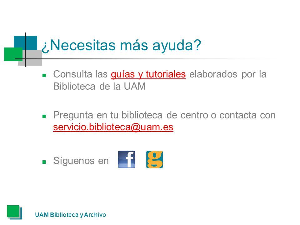 ¿Necesitas más ayuda Consulta las guías y tutoriales elaborados por la Biblioteca de la UAM.