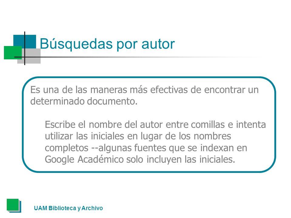 Búsquedas por autor Es una de las maneras más efectivas de encontrar un determinado documento.