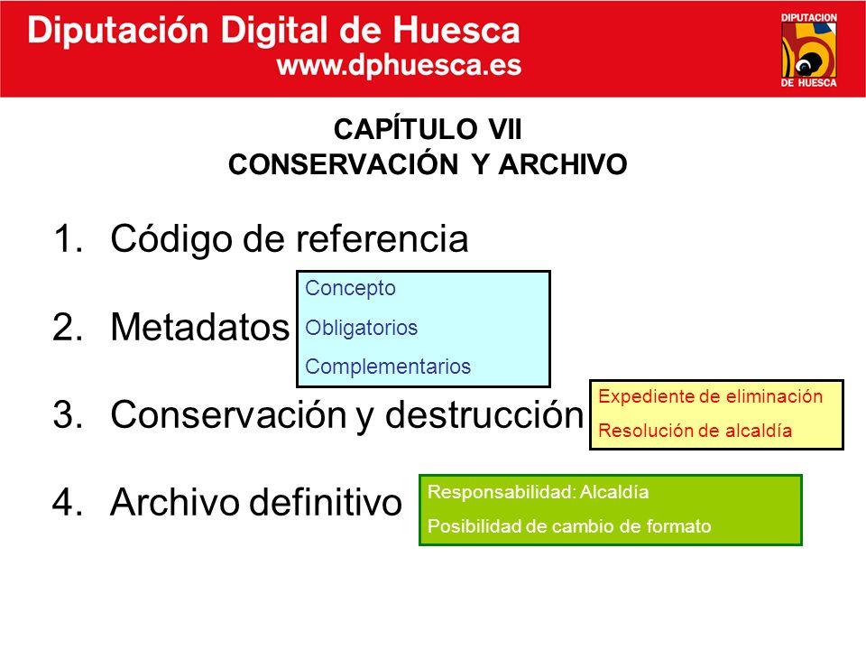 CAPÍTULO VII CONSERVACIÓN Y ARCHIVO