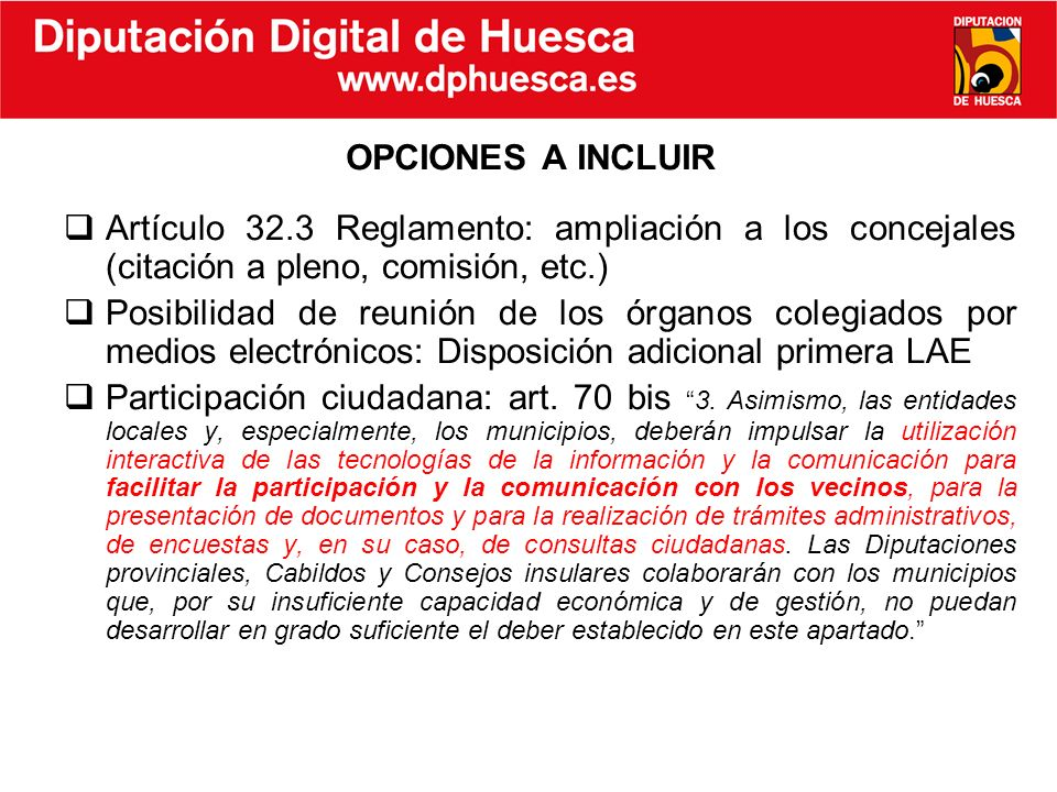 OPCIONES A INCLUIR Artículo 32.3 Reglamento: ampliación a los concejales (citación a pleno, comisión, etc.)