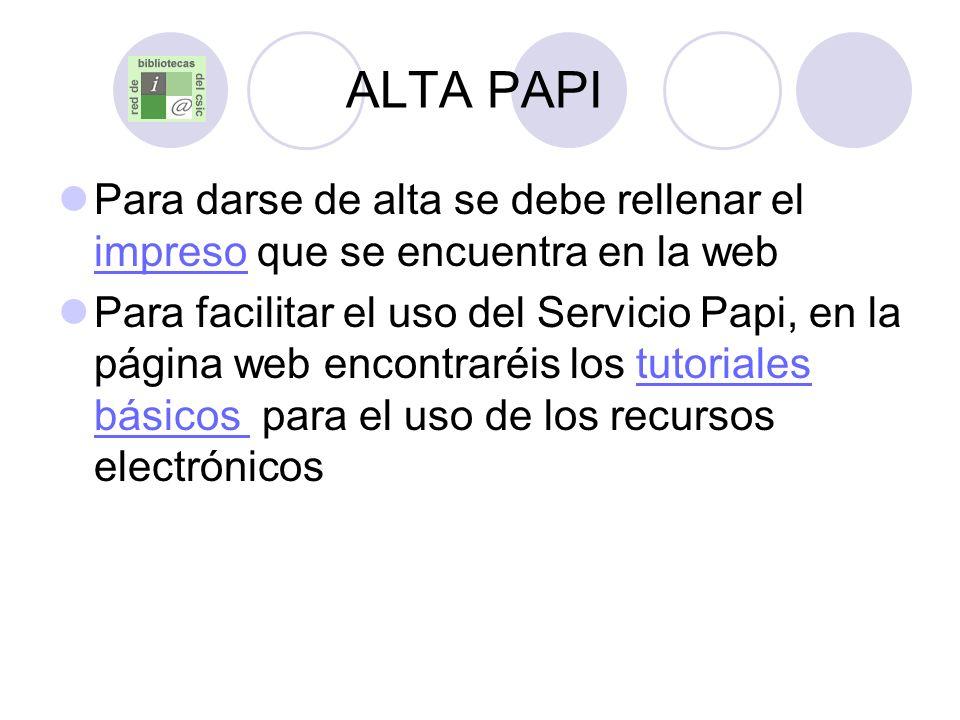 ALTA PAPI Para darse de alta se debe rellenar el impreso que se encuentra en la web.
