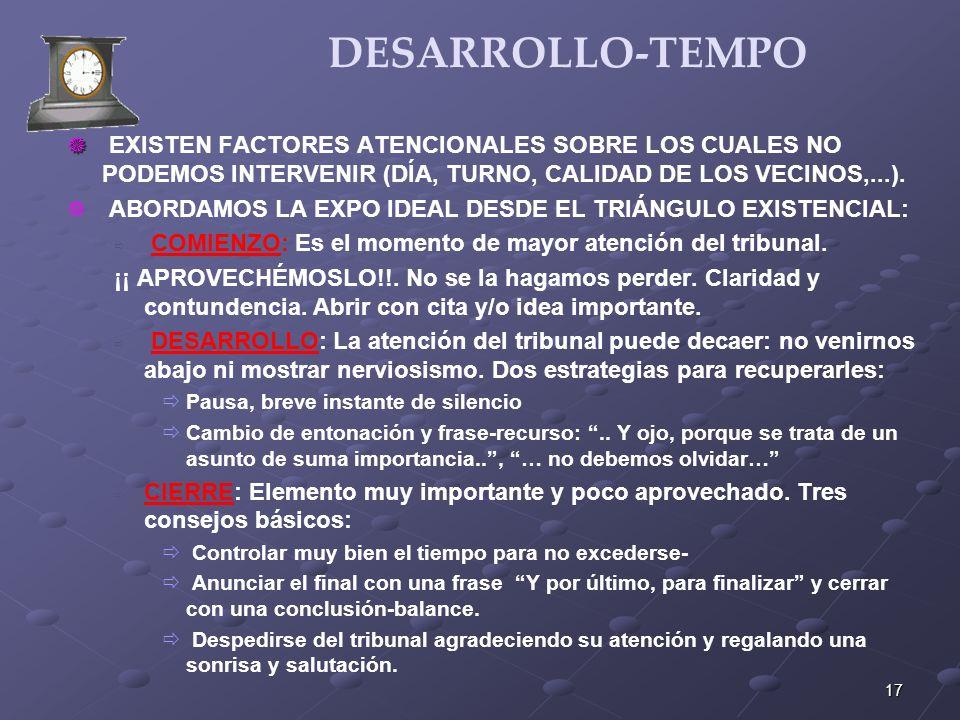 DESARROLLO-TEMPO EXISTEN FACTORES ATENCIONALES SOBRE LOS CUALES NO PODEMOS INTERVENIR (DÍA, TURNO, CALIDAD DE LOS VECINOS,...).