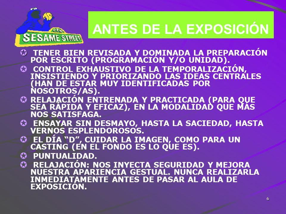 ANTES DE LA EXPOSICIÓNTENER BIEN REVISADA Y DOMINADA LA PREPARACIÓN POR ESCRITO (PROGRAMACIÓN Y/O UNIDAD).
