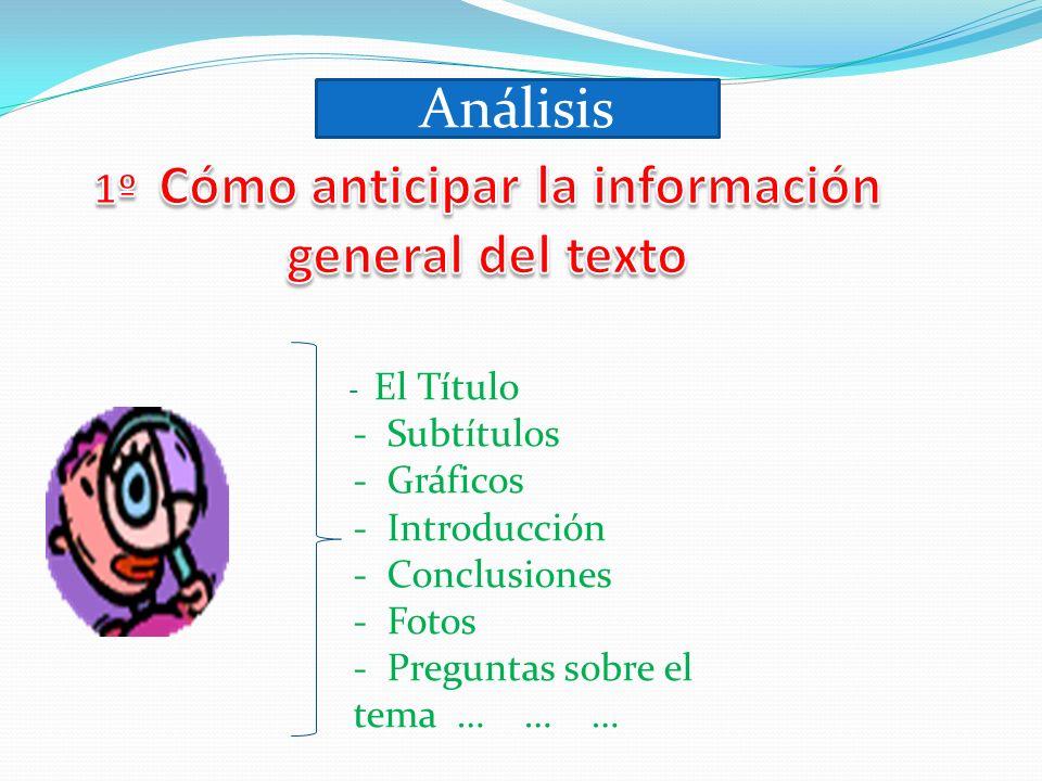 1º Cómo anticipar la información general del texto