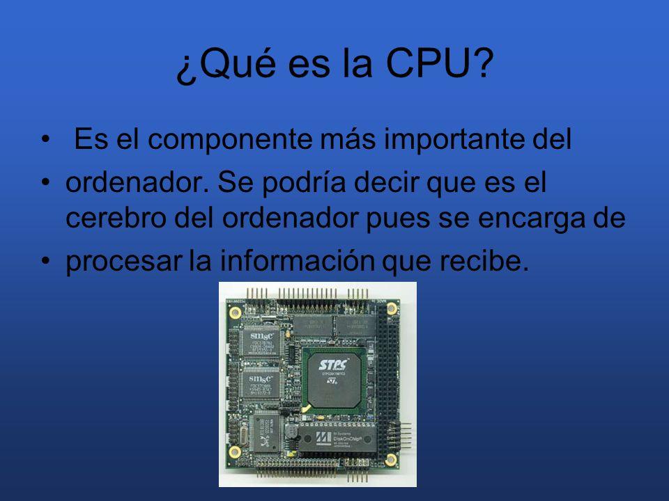¿Qué es la CPU Es el componente más importante del