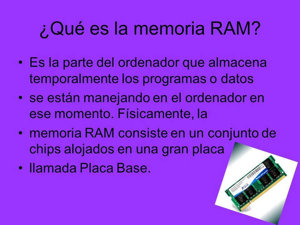 ¿Qué es la memoria RAM Es la parte del ordenador que almacena temporalmente los programas o datos.
