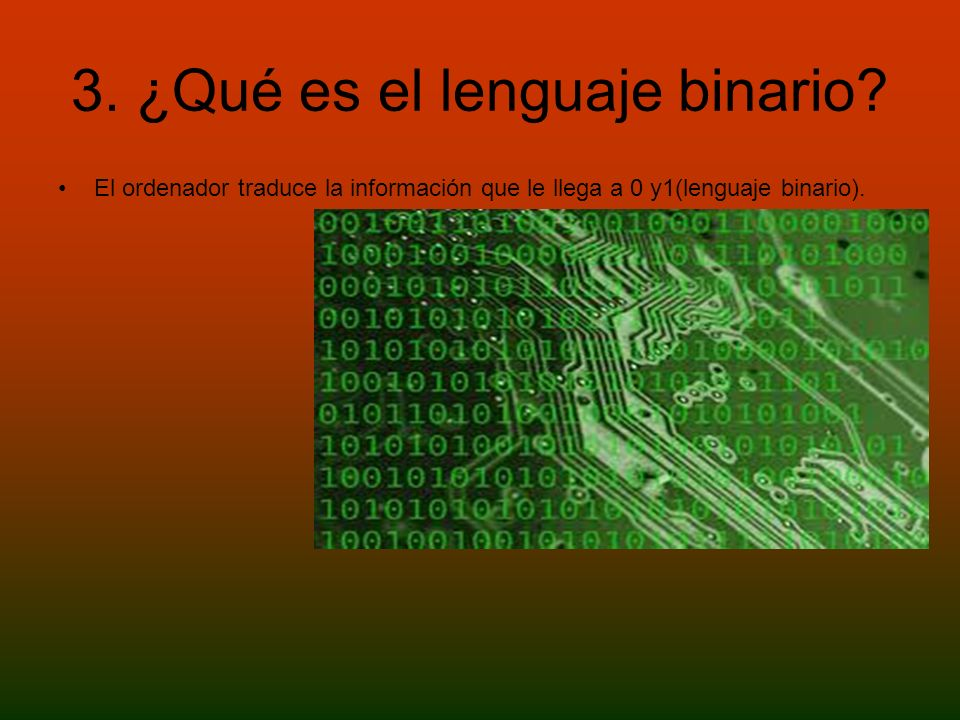 3. ¿Qué es el lenguaje binario