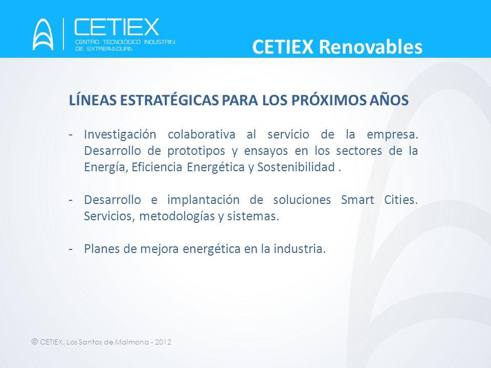 CETIEX Renovables LÍNEAS ESTRATÉGICAS PARA LOS PRÓXIMOS AÑOS