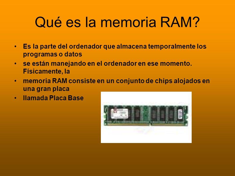 Qué es la memoria RAM Es la parte del ordenador que almacena temporalmente los programas o datos.