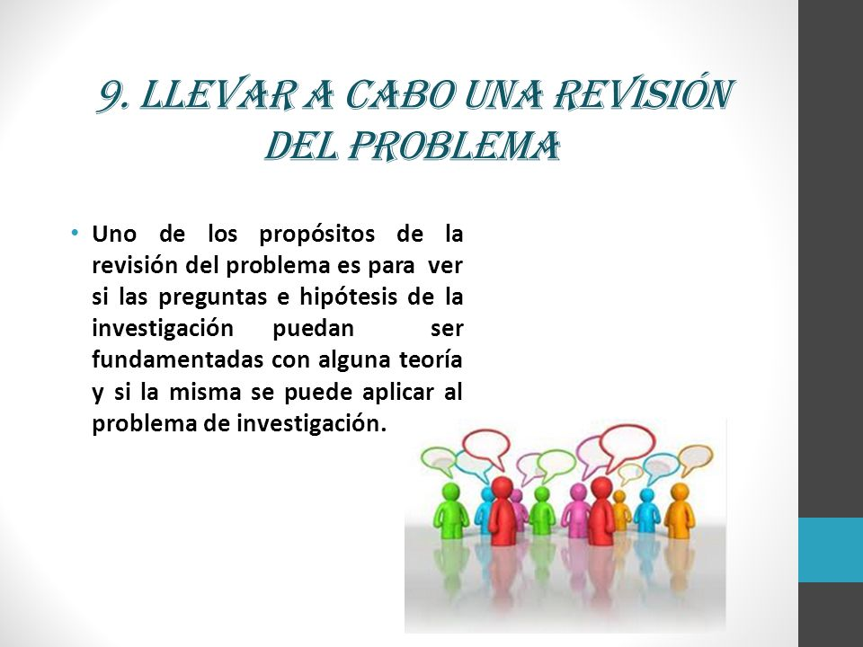 9. Llevar a cabo una revisión del problema