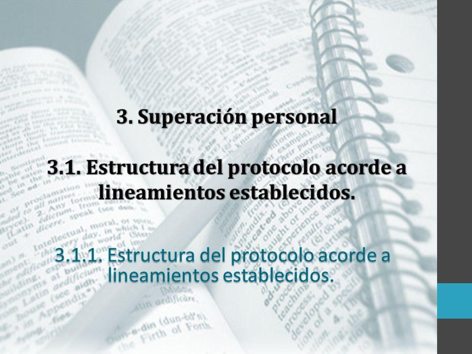 3.1.1. Estructura del protocolo acorde a lineamientos establecidos.