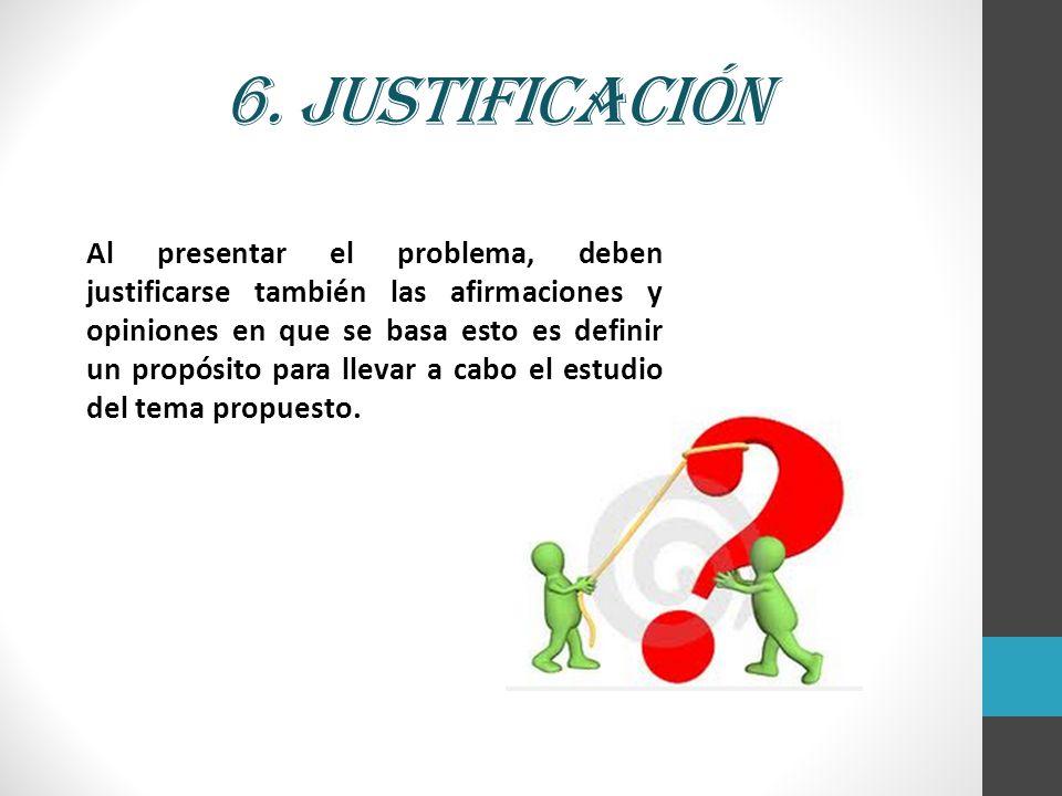 6. Justificación