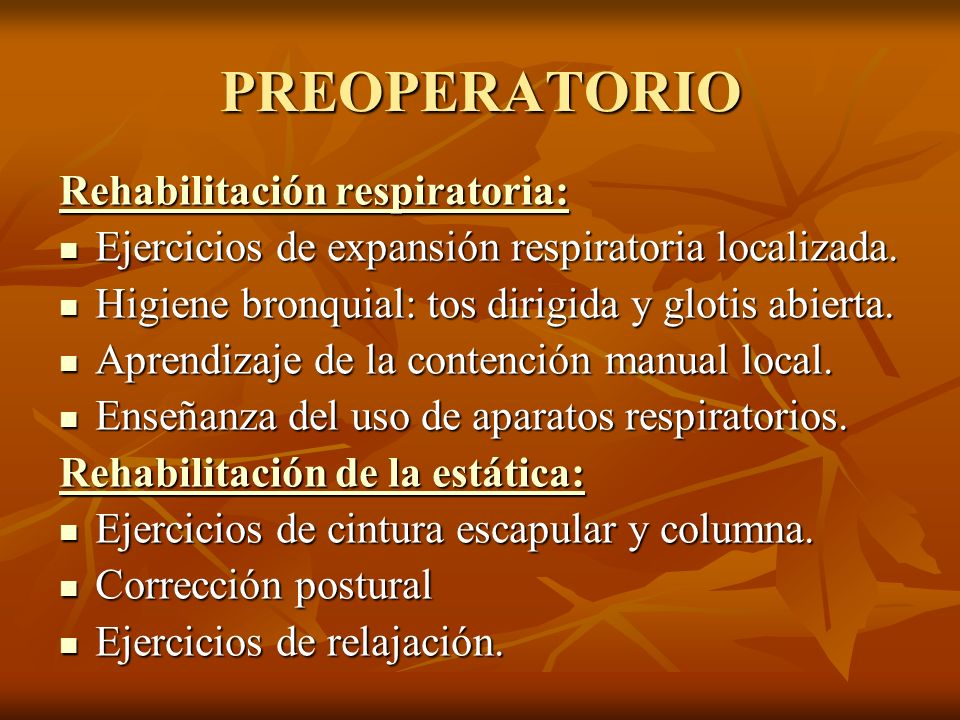 PREOPERATORIO Rehabilitación respiratoria: