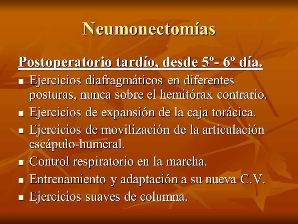 Neumonectomías Postoperatorio tardío, desde 5º- 6º día.