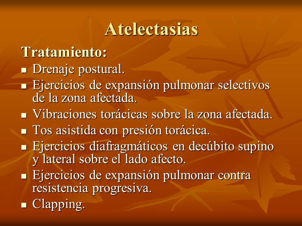 Atelectasias Tratamiento: Drenaje postural.