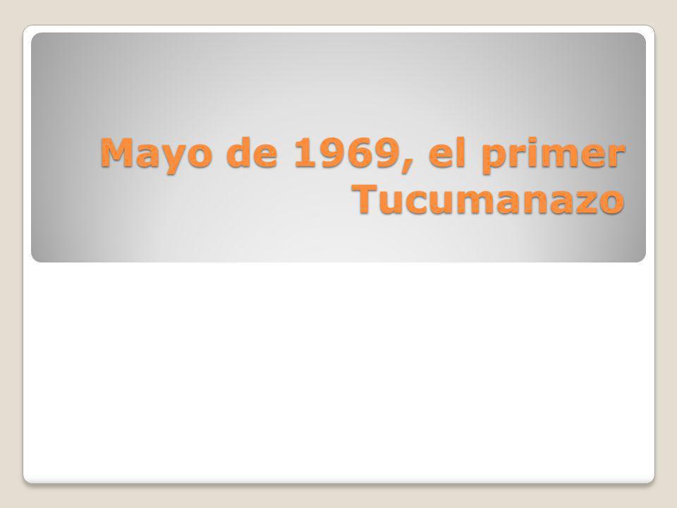 Mayo de 1969, el primer Tucumanazo
