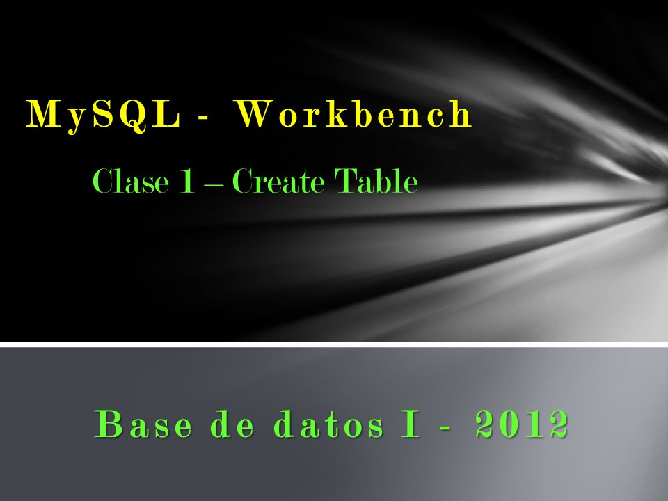 MySQL - Workbench Clase 1 – Create Table Base de datos I