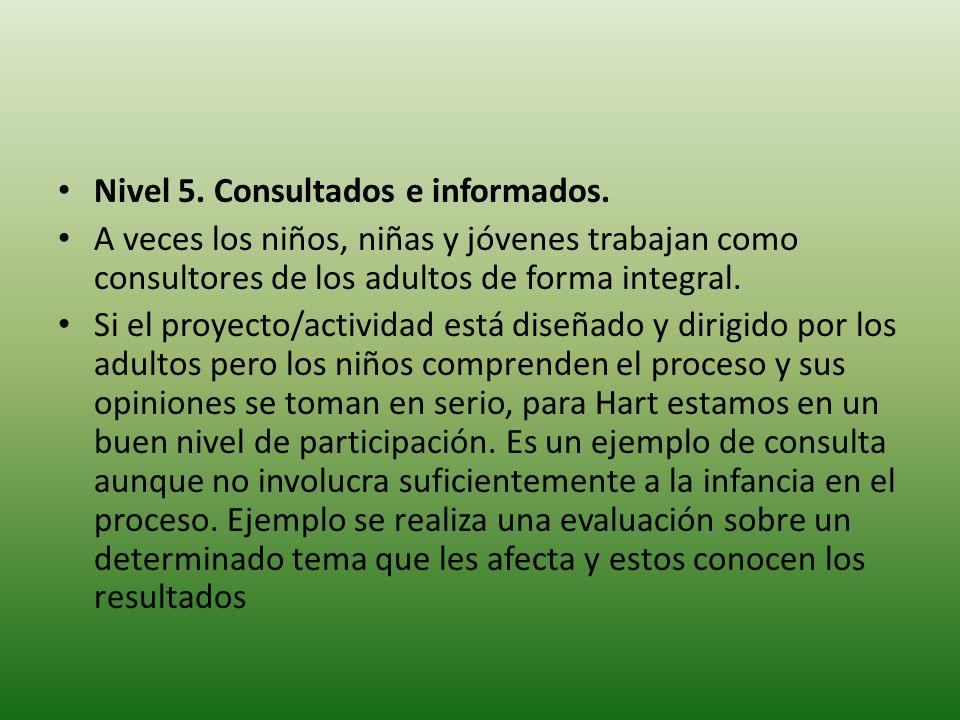 Nivel 5. Consultados e informados.