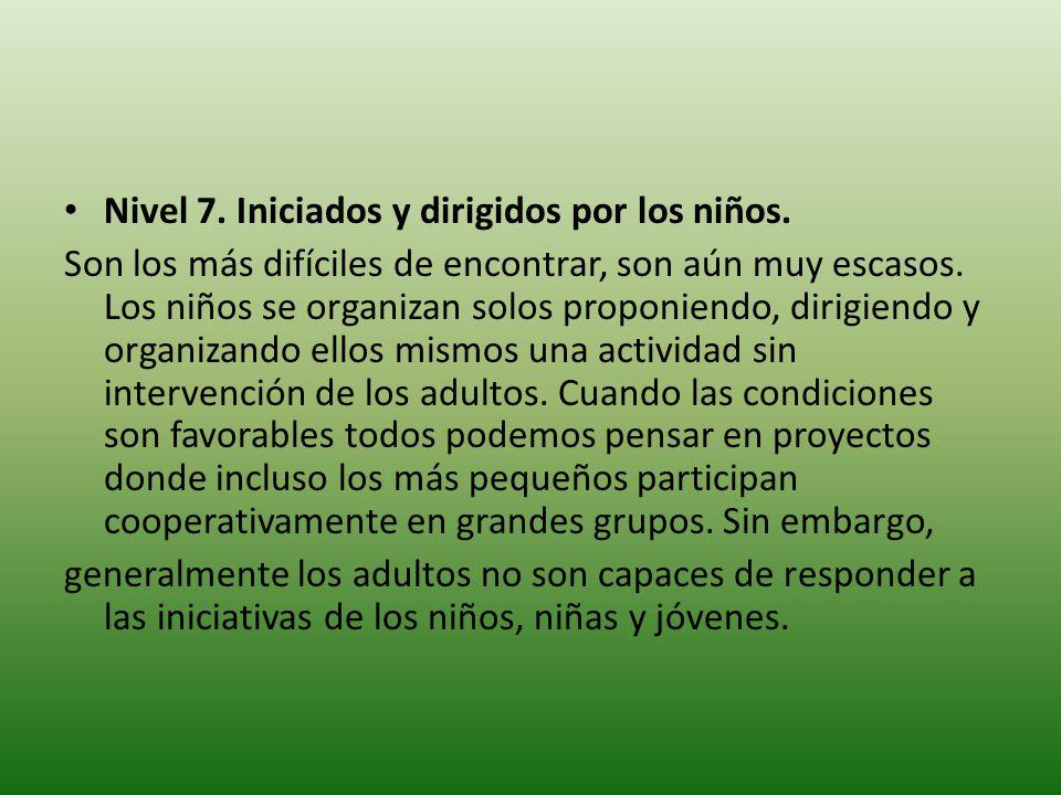 Nivel 7. Iniciados y dirigidos por los niños.