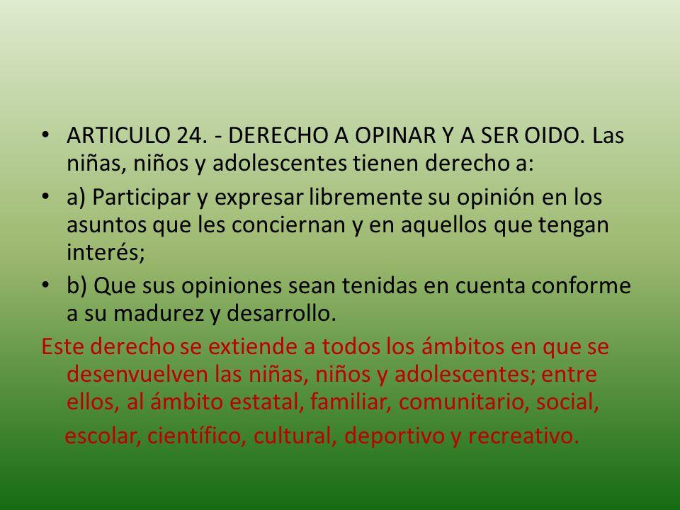 ARTICULO 24. - DERECHO A OPINAR Y A SER OIDO