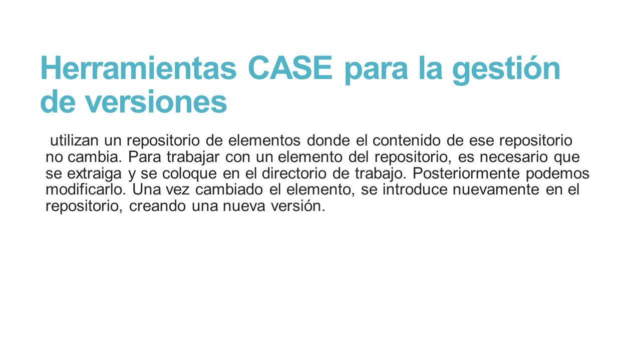 Herramientas CASE para la gestión de versiones