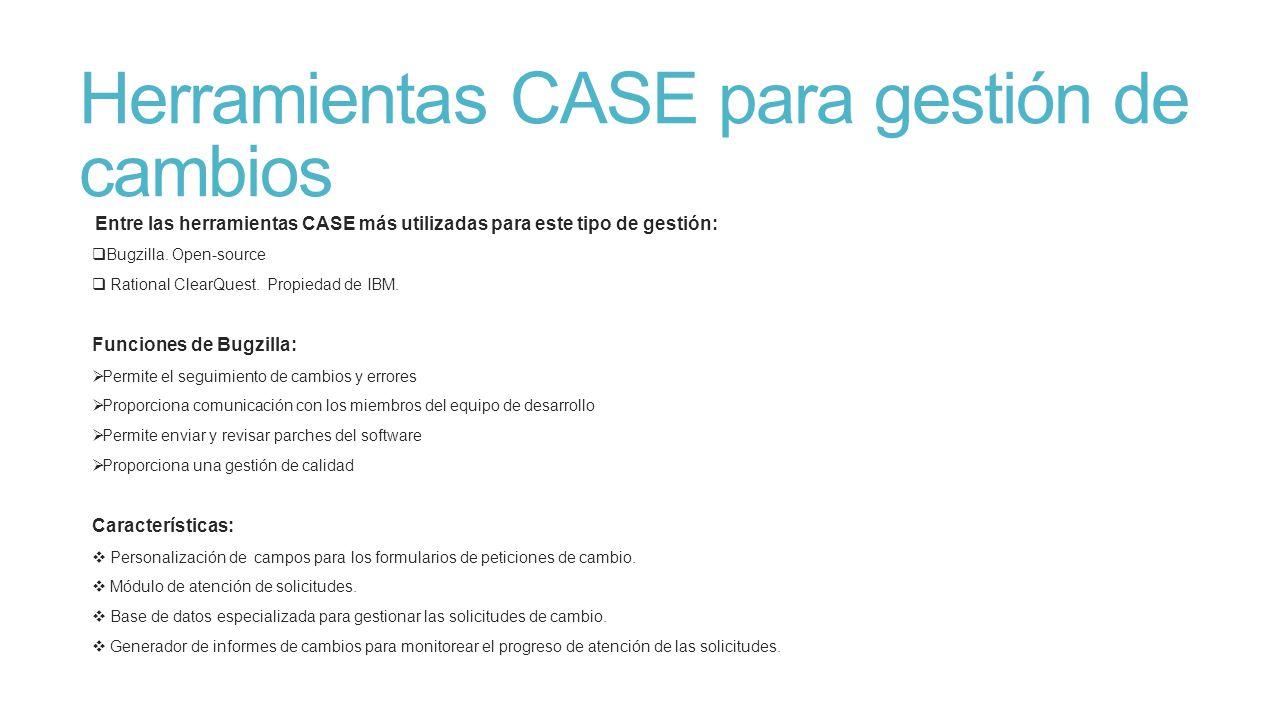 Herramientas CASE para gestión de cambios