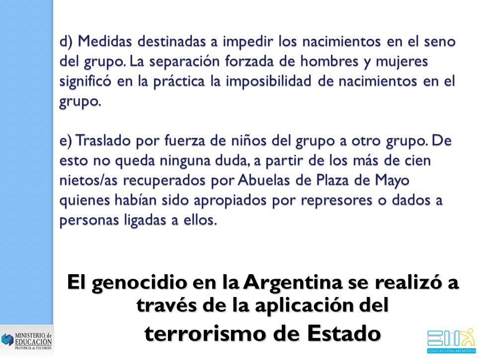 El genocidio en la Argentina se realizó a través de la aplicación del