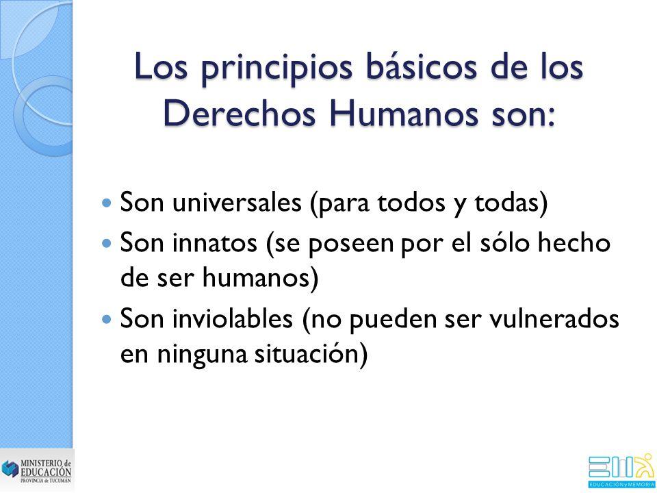 Los principios básicos de los Derechos Humanos son: