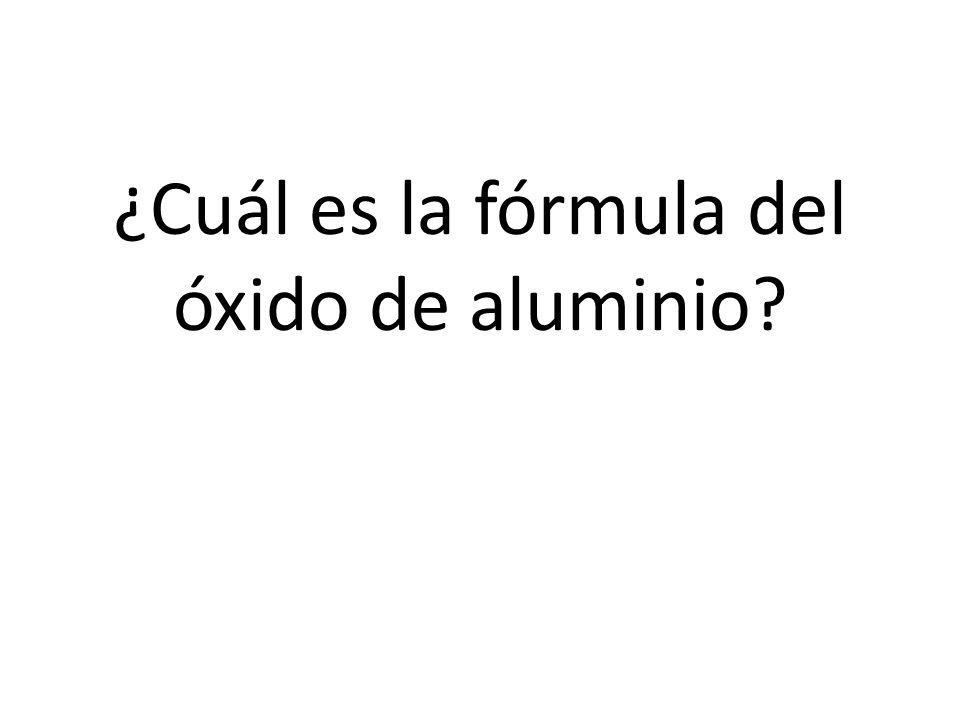 ¿Cuál es la fórmula del óxido de aluminio