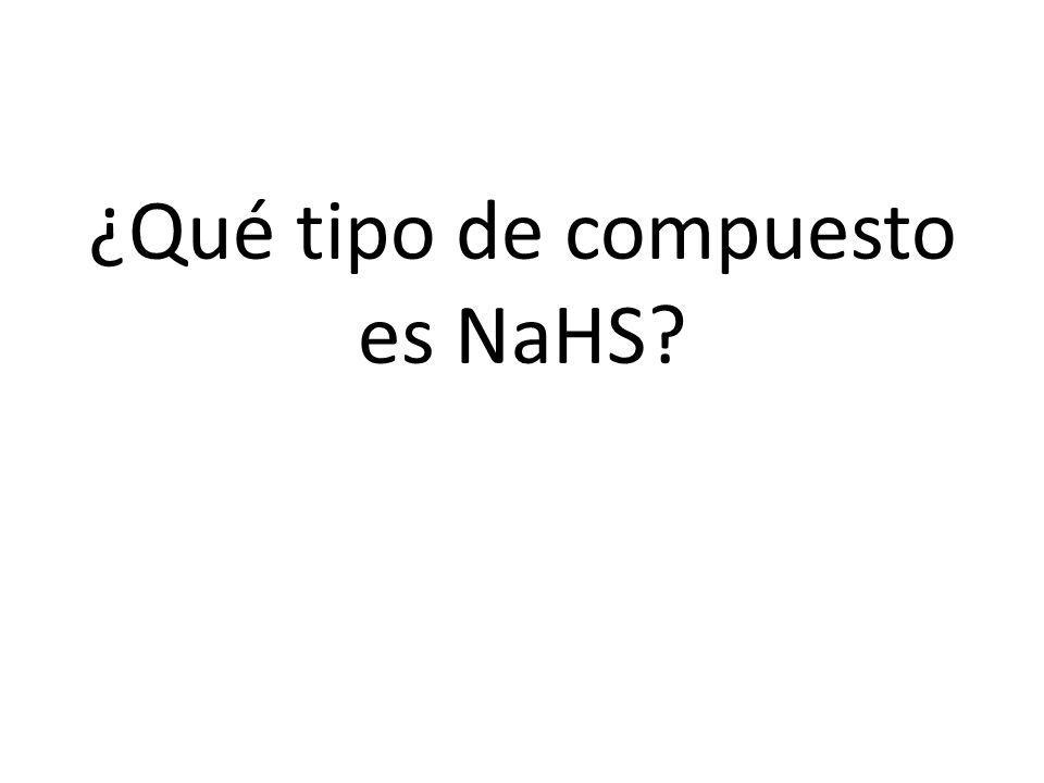 ¿Qué tipo de compuesto es NaHS