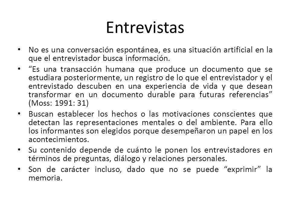 Entrevistas No es una conversación espontánea, es una situación artificial en la que el entrevistador busca información.