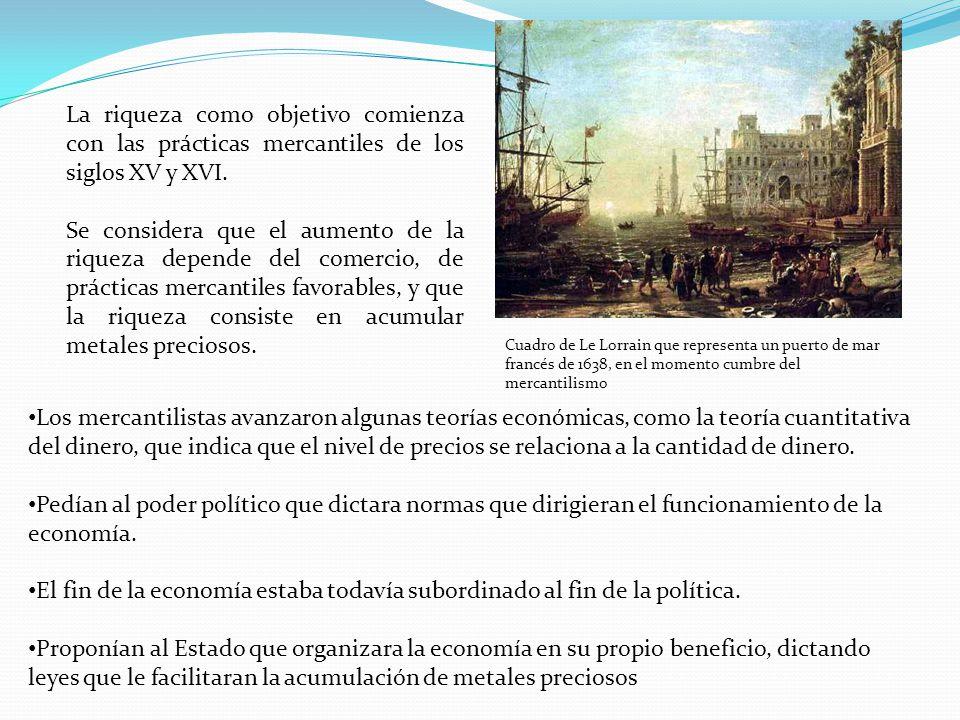 La riqueza como objetivo comienza con las prácticas mercantiles de los siglos XV y XVI.