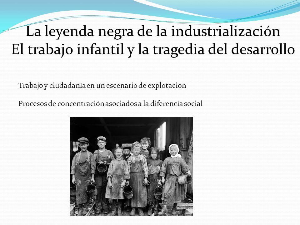 La leyenda negra de la industrialización