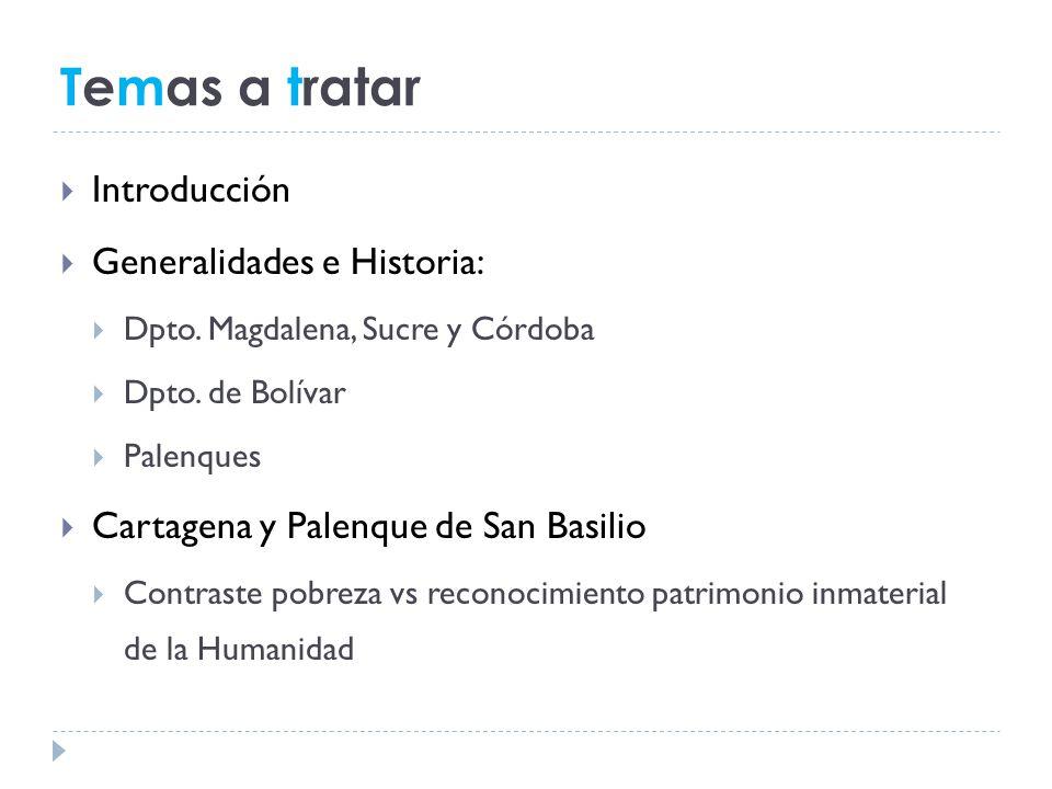 Temas a tratar Introducción Generalidades e Historia: