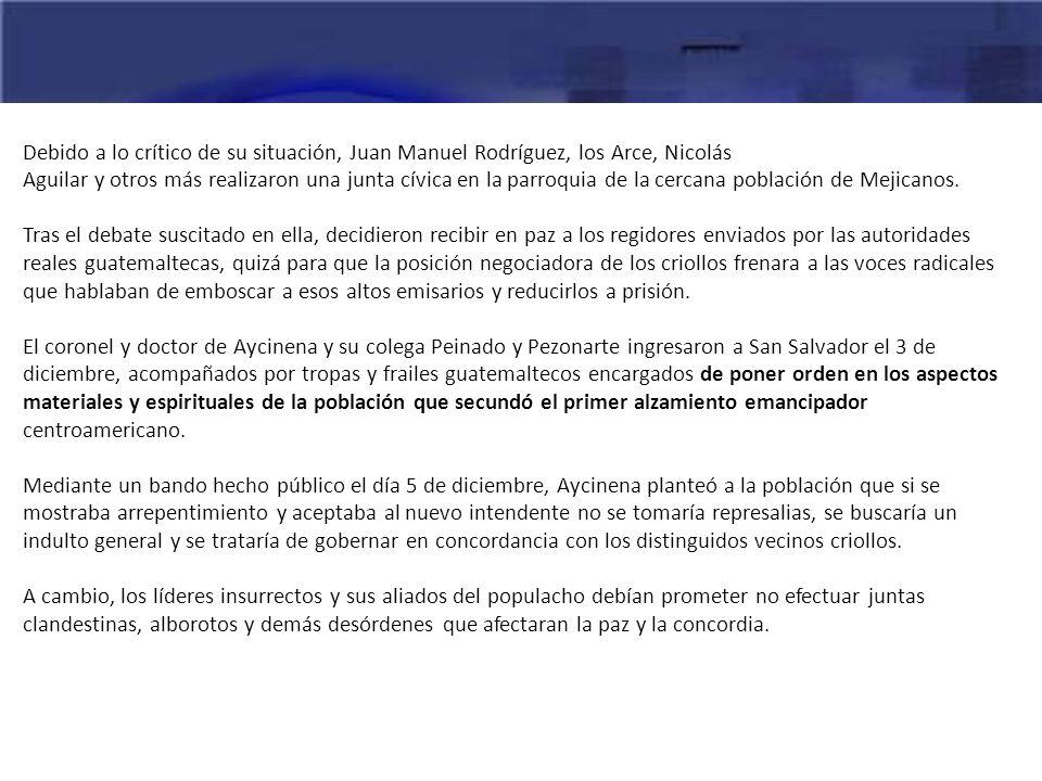 Debido a lo crítico de su situación, Juan Manuel Rodríguez, los Arce, Nicolás
