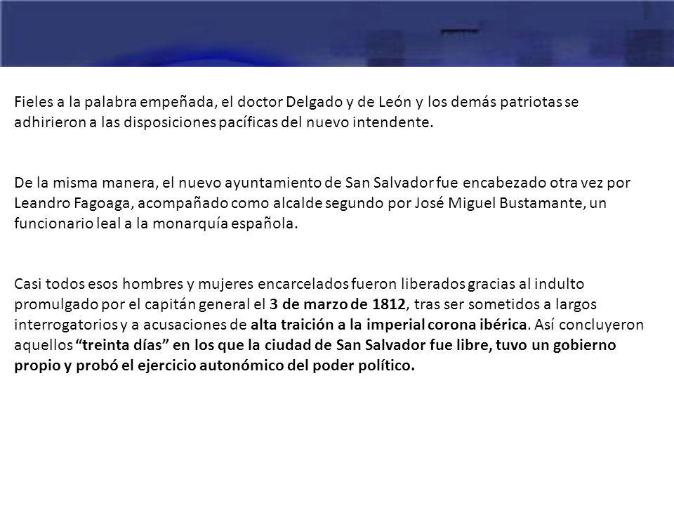 Fieles a la palabra empeñada, el doctor Delgado y de León y los demás patriotas se adhirieron a las disposiciones pacíficas del nuevo intendente.