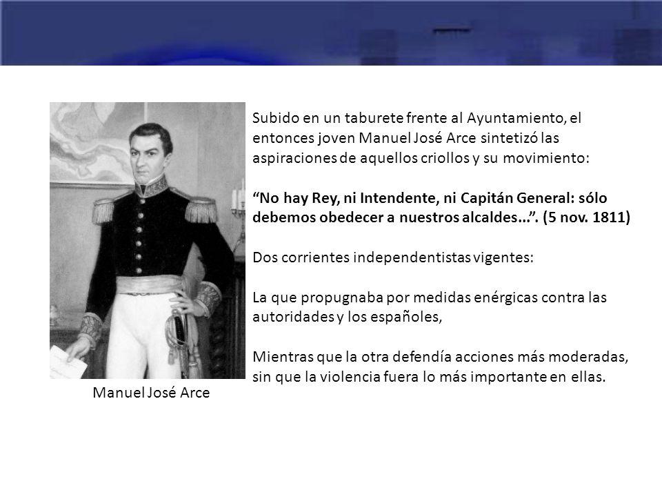 Subido en un taburete frente al Ayuntamiento, el entonces joven Manuel José Arce sintetizó las aspiraciones de aquellos criollos y su movimiento: