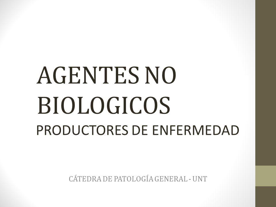 PRODUCTORES DE ENFERMEDAD CÁTEDRA DE PATOLOGÍA GENERAL - UNT