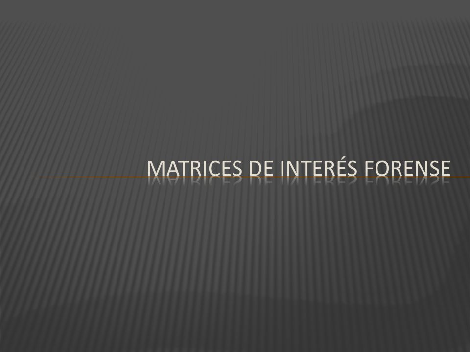 matrices de interés forense