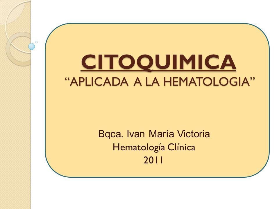 CITOQUIMICA APLICADA A LA HEMATOLOGIA