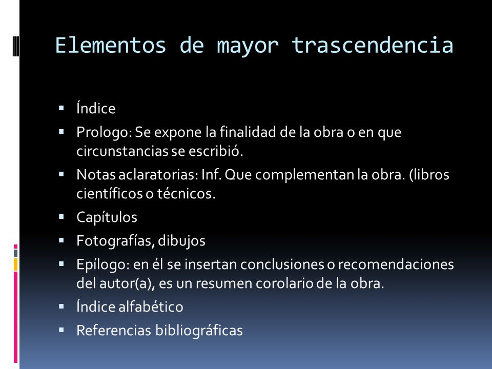 Elementos de mayor trascendencia