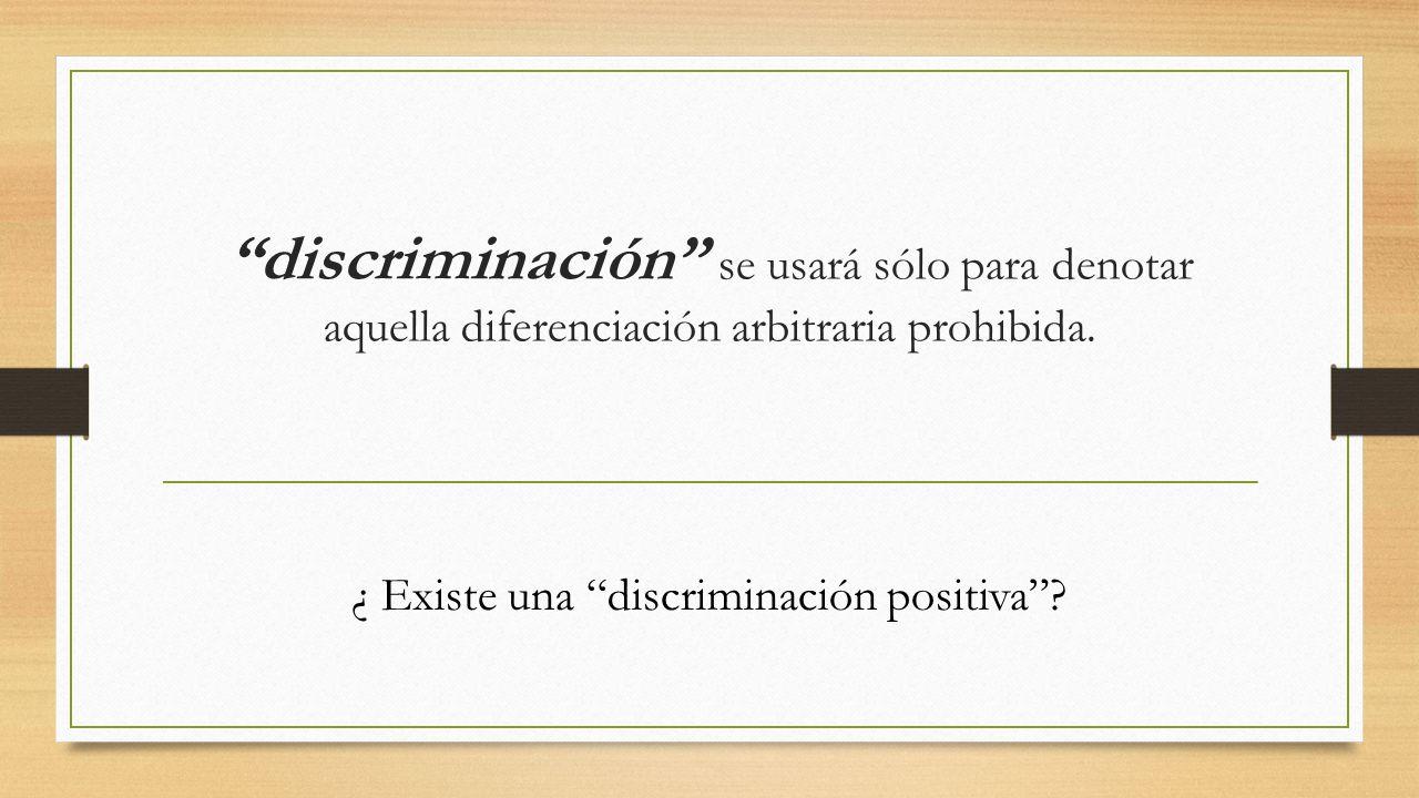 ¿ Existe una discriminación positiva