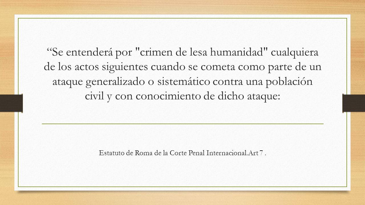 Estatuto de Roma de la Corte Penal Internacional.Art 7 .