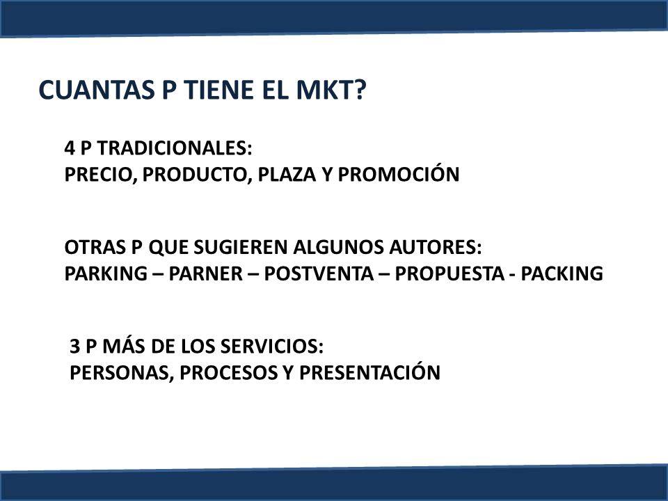 CUANTAS P TIENE EL MKT 4 P TRADICIONALES: