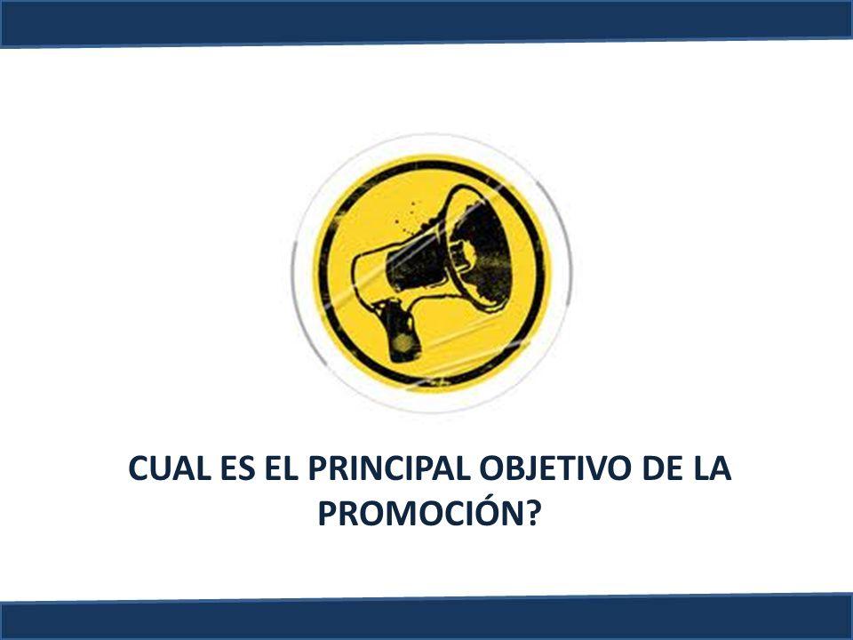 CUAL ES EL PRINCIPAL OBJETIVO DE LA PROMOCIÓN