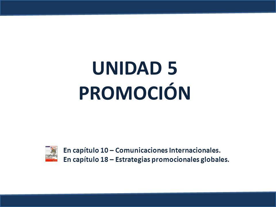 UNIDAD 5 PROMOCIÓN En capítulo 10 – Comunicaciones Internacionales.