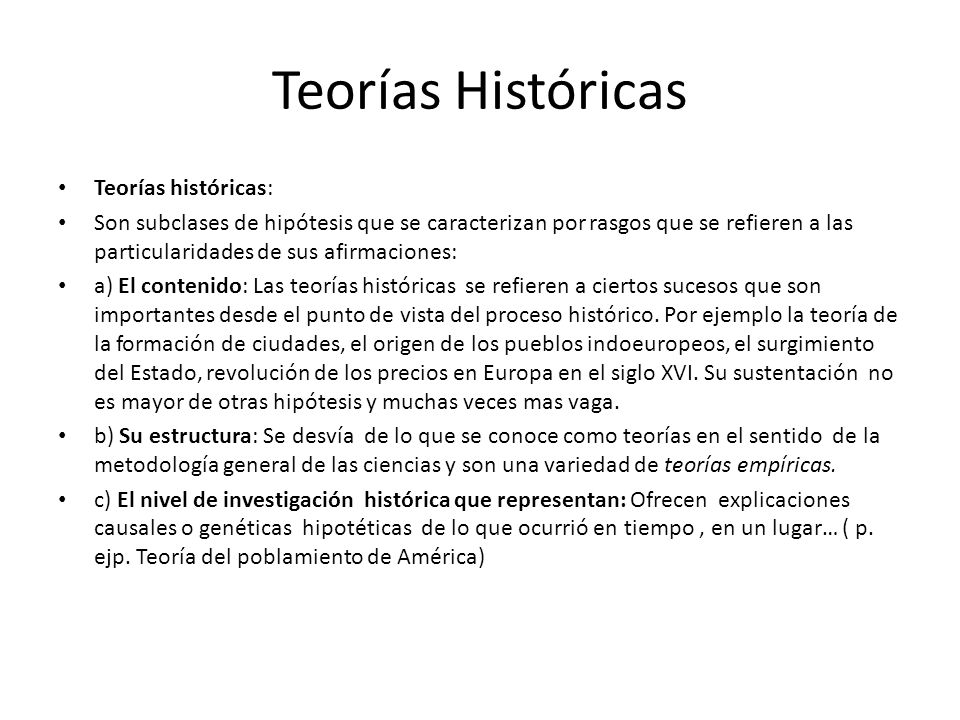 Teorías Históricas Teorías históricas: